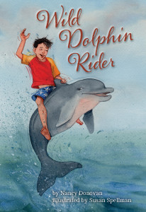 Wild Dolphin Rider, by Nancy Donovan, illustrated by Susan Spellman